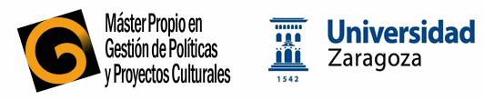 Master de Gestión de Proyectos y Políticas Culturales.  Máster Propio de la Universidad de Zaragoza