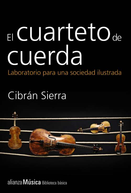 Libros recomendados: El cuarteto de cuerda. Laboratorio para una sociedad ilustrada, de Cibrán Sierra