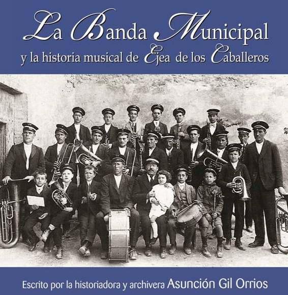 La Historia musical de Ejea de los Caballeros y su Banda Municipal