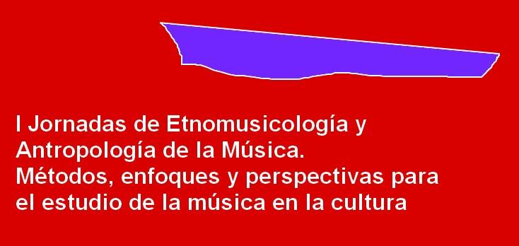 I Jornadas de Etnomusicología y Antropología de la Música