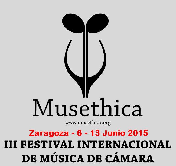 IIIFestival Internacional de Música de Cámara de Musethica. Zaragoza: 6 al 13 de Junio 2015