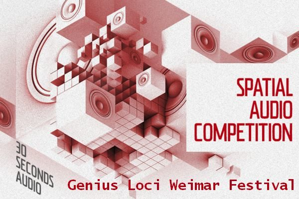 SPATIAL AUDIO COMPETITION 2016. Genius Loci Weimar Festival