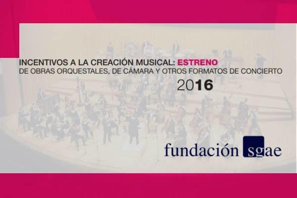 Incentivos SGAE a la Creación Musical 2016: estreno y edición de obras