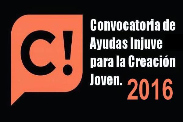 Ayudas Injuve 2016 para la Creación Joven