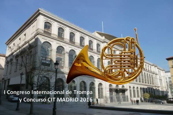 I Congreso Internacional de Trompa y Concurso CIT MADRID 2016