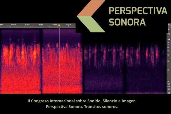 II Congreso Internacional sobre Sonido, Silencio e Imagen. Perspectiva Sonora