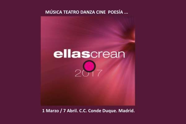 XIII edición de Ellas Crean. 1 Marzo / 7 Abril. C.C. Conde Duque. Madrid.