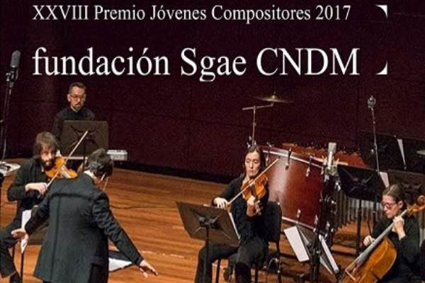 Convocatoria 2017 XXVIII Premio Jóvenes Compositores SGAE- CNDM