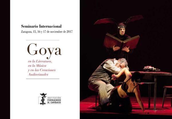 """Seminario Internacional """"Goya en la literatura, en la Música y en las Creaciones Audiovisuales"""""""