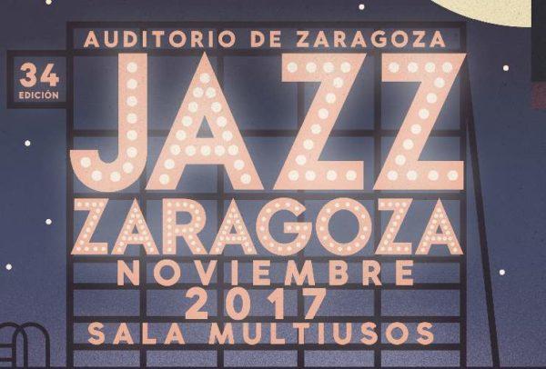 34ª edición del Festival de Jazz en Zaragoza. 16-25 Noviembre 2017.