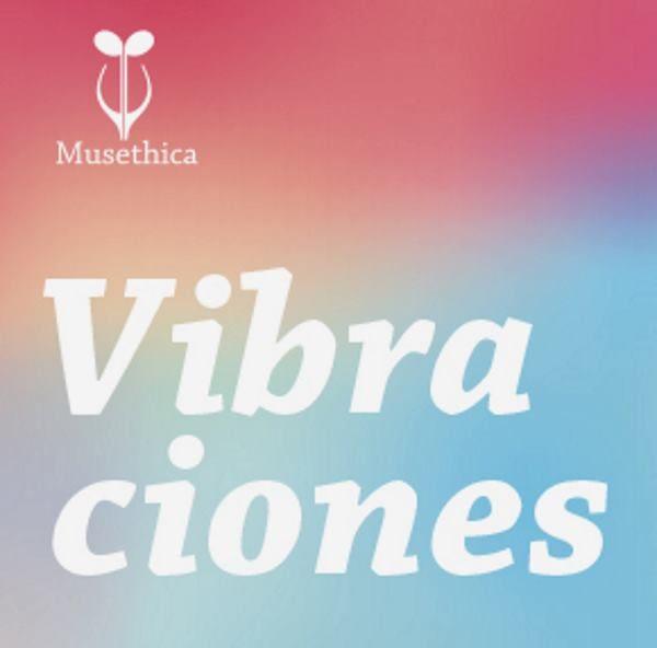 Vibraciones: Exposición de 5 años de Musethica