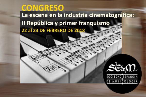 Congreso La escena en la industria cinematográfica: II República y primer franquismo