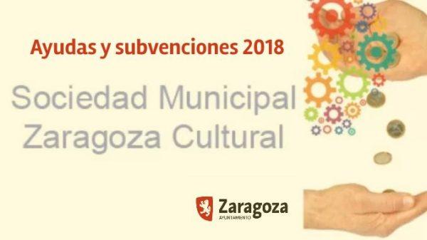Ayudas y subvenciones de la Sociedad Municipal Zaragoza Cultural 2018