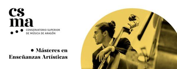 Másteres en Enseñanzas Artísticas del Conservatorio Superior de Música de Aragón (CSMA)