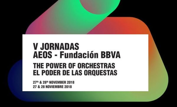 V Jornadas AEOS -Fundación BBVA. El poder de las Orquestas.