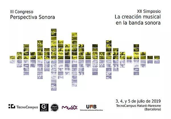 """III Congreso """"Perspectiva Sonora"""" y XII Simposio """"La Creación Musical en la Banda Sonora"""""""