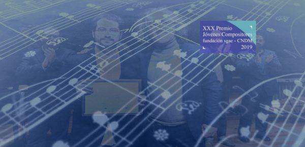 XXX Premio Jóvenes Compositores 2019 Fundación SGAE-CNDM