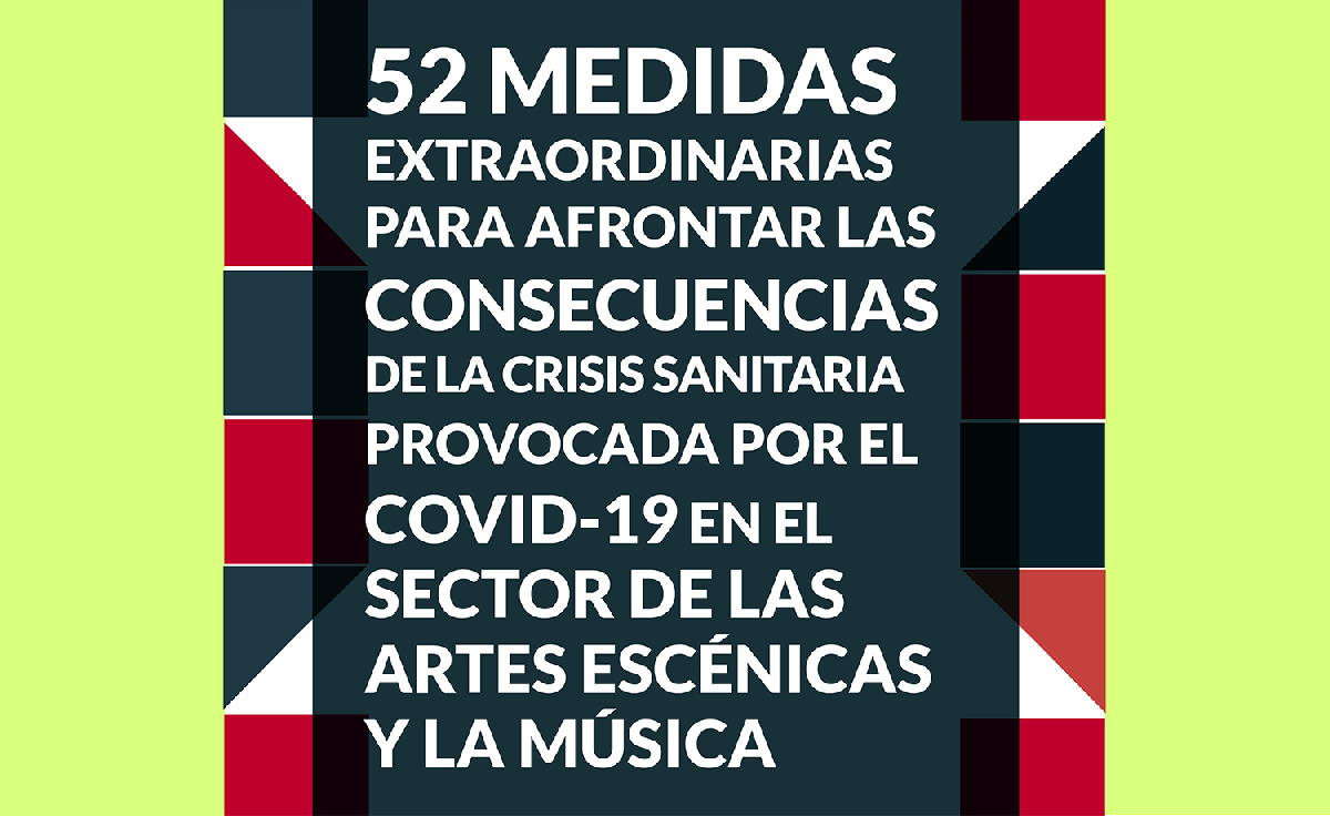 52 MEDIDAS DE URGENCIA PARA LAS ARTES ESCÉNICAS Y LA MÚSICA