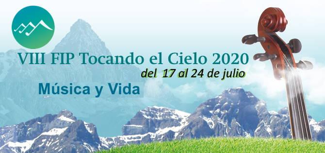 """VIII FIP """"Tocando el Cielo"""" 2020. Festival, Campus  y Academia. 17 al 24 de julio"""