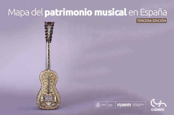 """Tercera edición del """"Mapa del patrimonio musical en España"""""""