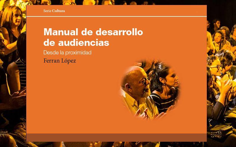 """""""Manual de desarrollo de audiencias"""", ideas para recuperar públicos para los conciertos."""
