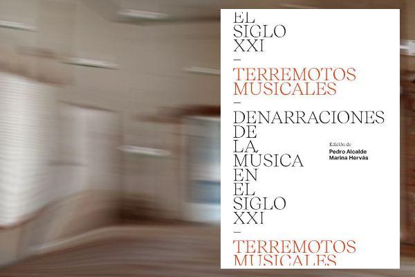 Terremotos musicales. DENARRACIONES DE LA MÚSICA EN EL SIGLO XXI